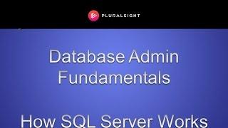 Database Administration Fundamentals - How SQL Server Works