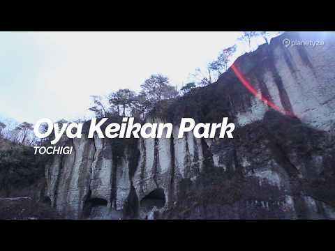 Oya Keikan Park, Tochigi | Japan Travel Guide