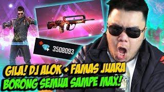 SADIS! DJ ALOK + FAMAS JUARA MANTEP BENER BORONG SEMUA SAMPE MAX! - FREE FIRE INDONESIA