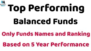 6 Top Performing Balanced Funds in last 5 Year | Only Funds Name