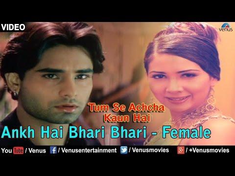 Ankh Hai Bhari Bhari - Female (Tum Se Achcha Kaun...
