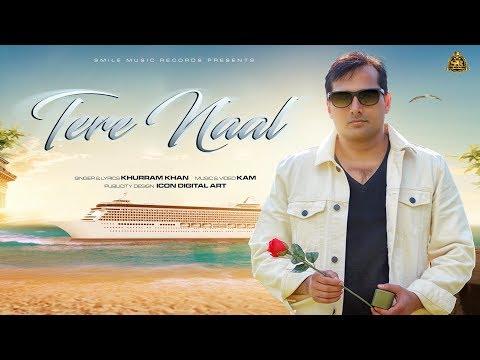 Official Video II Khurram Khan II TERE NAAL II Smile Music Records