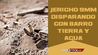 Pistola JERICHO 9mm Disparando con Barro, Tierra y Agua