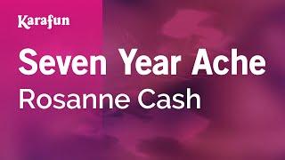 Karaoke Seven Year Ache - Rosanne Cash *