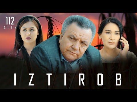 Iztirob (o'zbek Serial) | Изтироб (узбек сериал) 112-qism