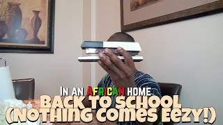 In African Home: Back to school (Nothing comes Eezy!)
