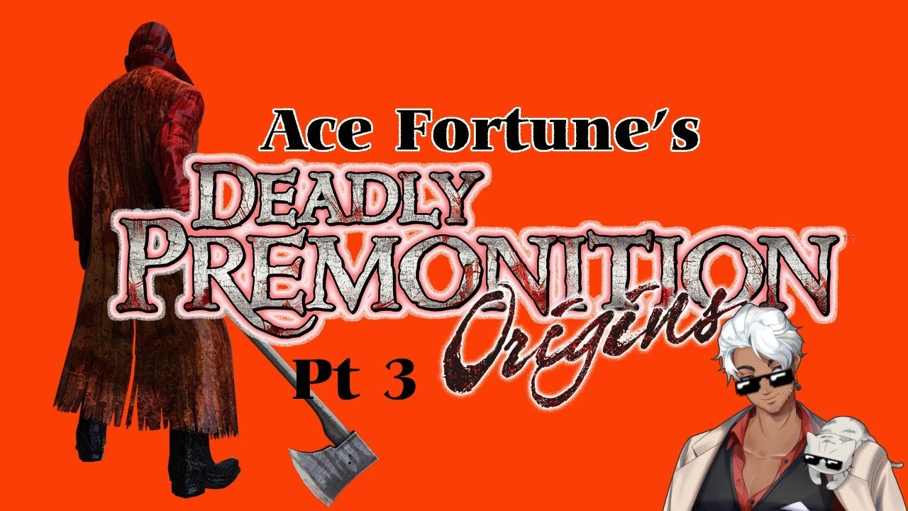 [Deadly Premonition Origin Pt 3] Driving Menace Let Loose [Ace Fortune]