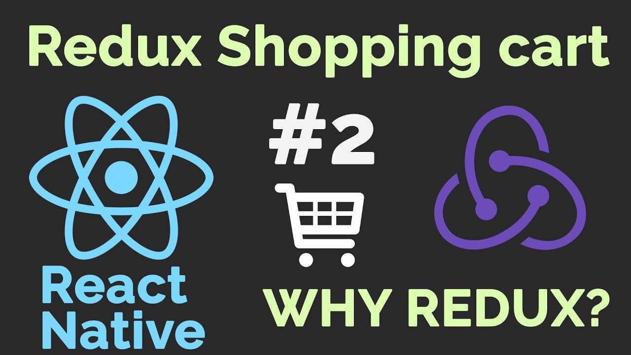 #2 React Native Redux Shopping Cart Tracker | Why Use Redux?