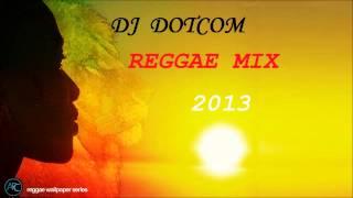 DJ DOTCOM REGGAE MIX MAY 2013