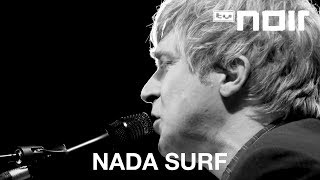 Inside Of Love - NADA SURF - tvnoir.de