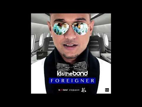 Foreigner | KI & The Band | Chutney Soca 2018