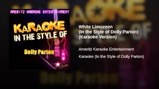 White Limozeen (In the Style of Dolly Parton) (Karaoke Version)