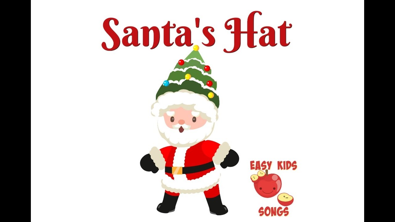 Santa\'s Hat (A Christmas Song) | Easy Kids Songs - YouTube