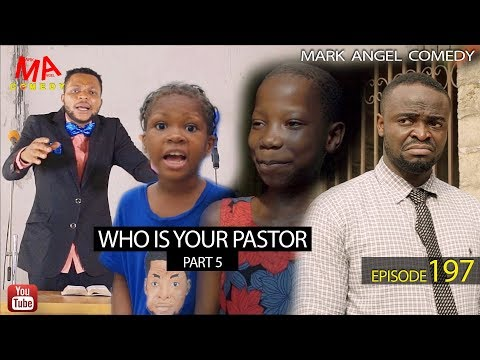 WHO IS YOUR PASTOR Part Five (Mark Angel Comedy) (Episode 197)
