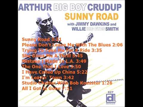Arthur 'Big Boy' Crudup - Sunny Road (Full Album)
