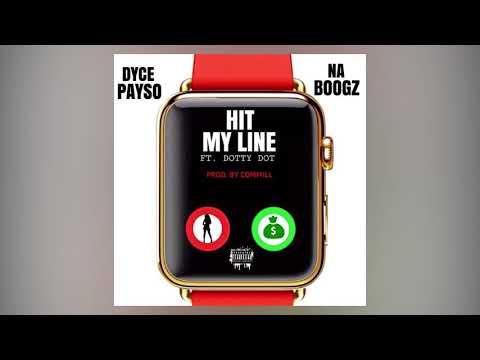 Dyce Payso ft Na Boogz  Dotty dot  Hit my line