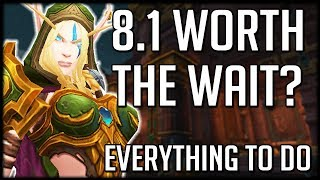 WORTH THE WAIT? Everything To Do In PATCH 8.1 | WoW BfA
