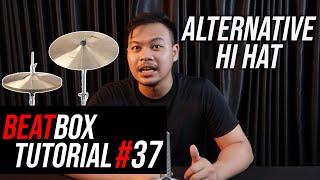 TUTORIAL BEATBOX 37 - ALTERNATIVE HI HAT