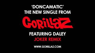 Gorillaz - Doncamatic (feat. Daley) Joker Remix