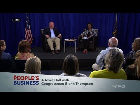 The People's Business: A Town Hall with Congressman Glenn Thompson
