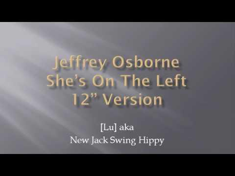 Jeffrey Osborne - She's On The Left - 12