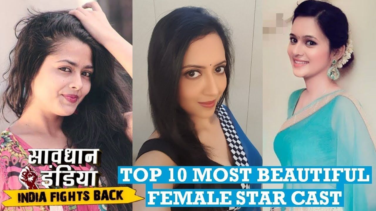Savdhaan India - Top 10 Most Beautiful Female Star Cast | Top 10 Most  Beautiful Actress Savdhaan Ind