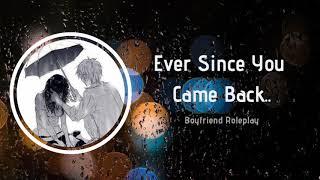 Ever Since You Came Back [Boyfriend Roleplay][Rainy Walk] ASMR