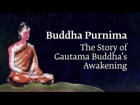 The Story Of Gautama Buddha's Awakening – Buddha Purnima 2017 | Sadhguru