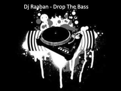 Dj Raaban - Drop The Bass