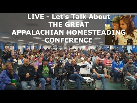 LIVE - Recap Of The Great Appalachian Homesteading Conference
