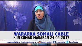 WARARKA SOMALI CABLE KIIN CUMAR MAKARAN 24 04 2017