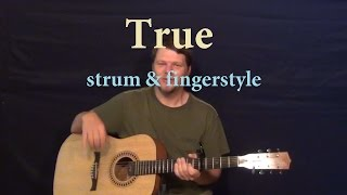 Capo 4th - ...please like, share, and subscribe if this was a help to you! super easy guitar lesson on true with chords strum patterns cover the song ...