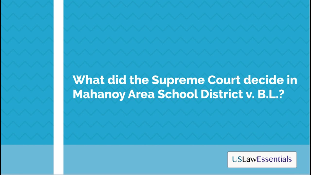 What did the Supreme Court decide in Mahanoy Area School District v. B.L.?