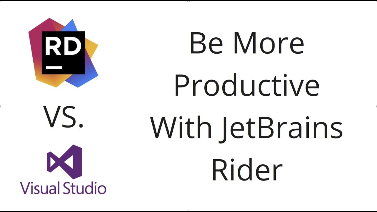 Be More Productive with JetBrains Rider
