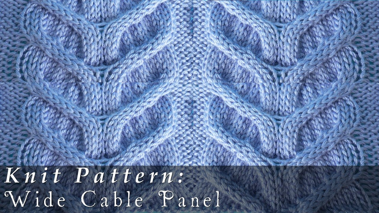 Wide Cable Panel Pattern { Knit } - YouTube