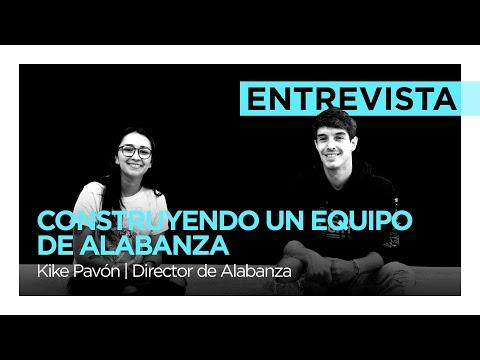 Construyendo un equipo de Alabanza -  Kike Pavón | Director de Alabanza