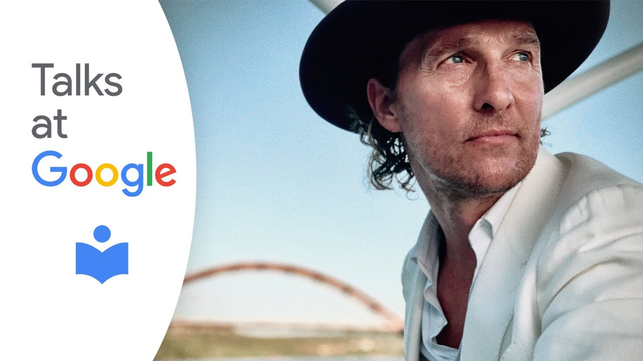Matthew McConaughey | Greenlights | Talks at Google