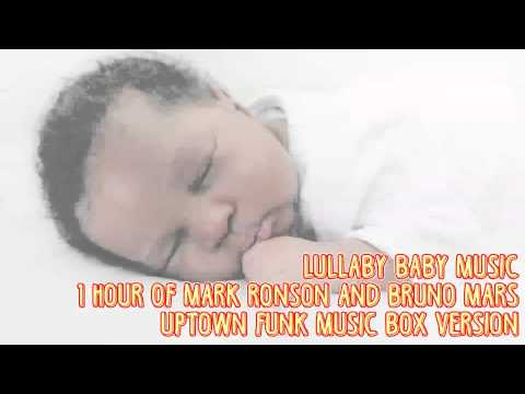 * 1 HOUR * UPTOWN FUNK - MARK RONSON ft. BRUNO MARS - LULLABIES FOR BABIES TO GO TO SLEEP