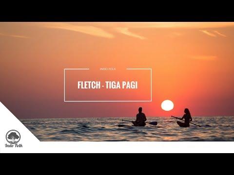 FLETCH - Tiga Pagi