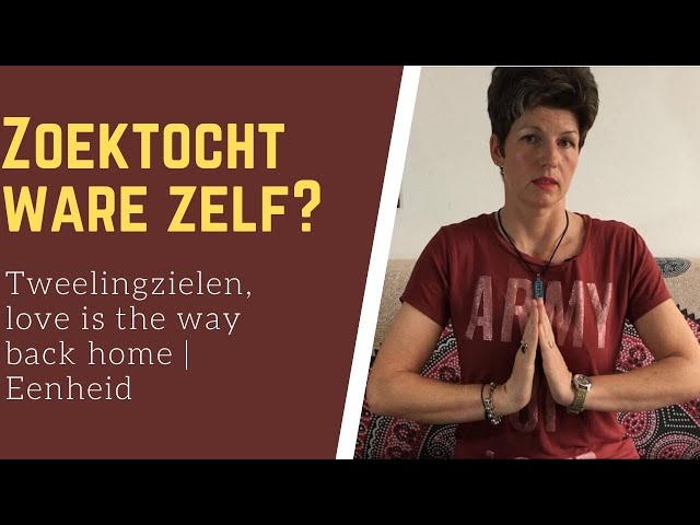 Zoektocht naar ware zelf | Tweelingzielen, love is the way back home | Eenheid | #E29