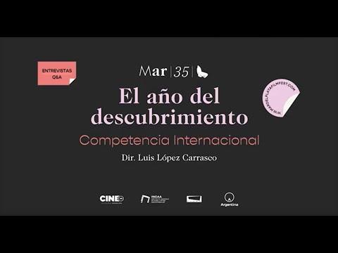 Q&A El año del descubrimiento | Dir. Luis López Carrasco | Competencia Internacional