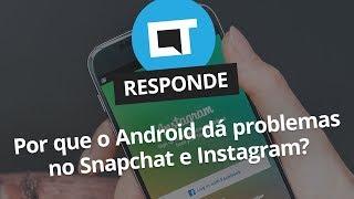 Por que vídeos do Snapchat e Instagram são ruins no Android? [CT Responde]
