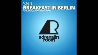 SNR - Breakfast In Berlin (Cramp Remix) [Adrenalin Room]