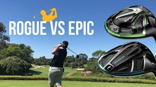 Callaway Rogue Driver Vs Callaway Epic Driver Review (NEW Style)
