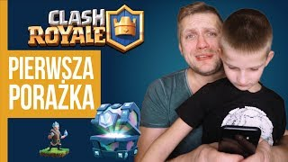PIERWSZA PORAŻKA TATY / CLASH ROYALE #003
