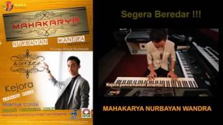 KEJORA - Segera Beredar Album Terbaru Wandra 2016 - MAHAKARYA NURBAYAN WANDRA