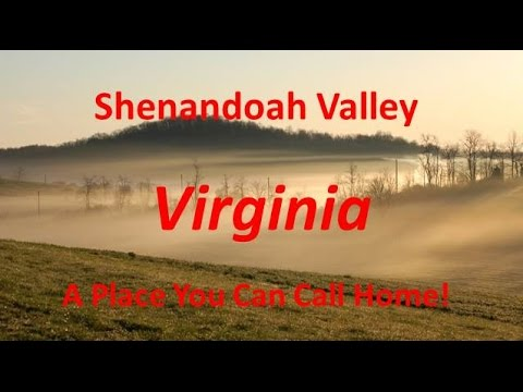 Shenandoah Valley Virginia - A Place You Can Call Home!