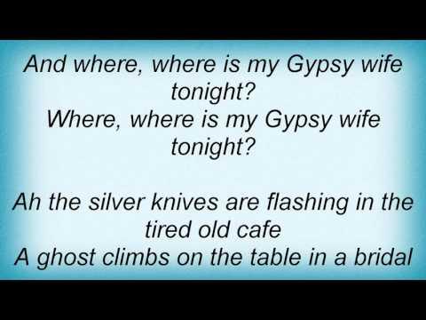 Leonard Cohen - The Gypsy's Wife Lyrics