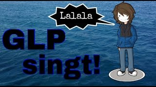GLP singt! [Aura]