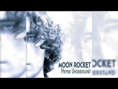 Moon Rocket  _ Never Understand